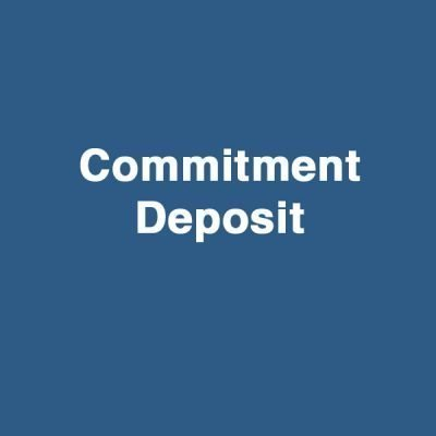 Commitment Deposit
