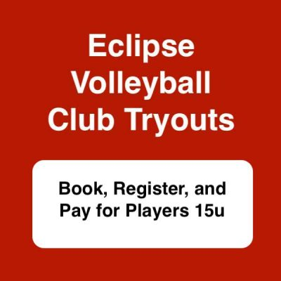 Club Volleyball Tryouts 2020 for 15u - Eclipse Volleyball Club KC
