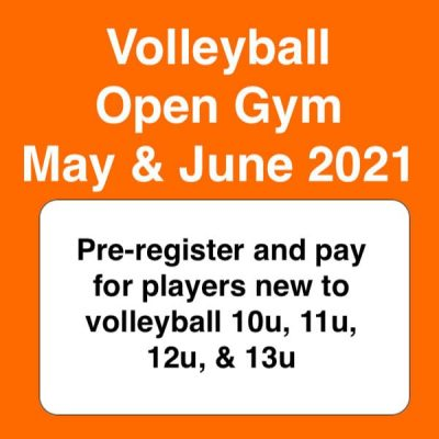 volleyball open gym may & june 2021 - preregister for players new to volleyball ages 9-12