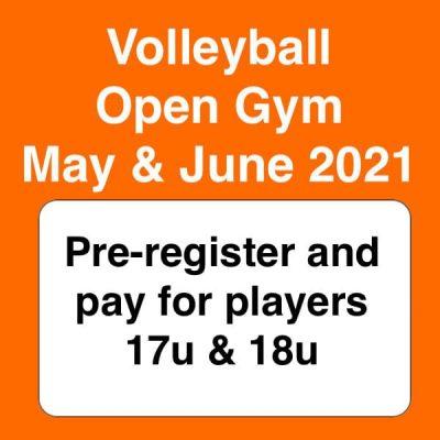 volleyball open gym may & june 2021 - preregister 17u & 18u